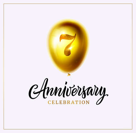 7 years anniversary celebration. Gold shiny helium balloon with number 7 and calligraphy text isolated on white. Design of anniversary logo, invitation, banner, card, poster. Vector illustration.