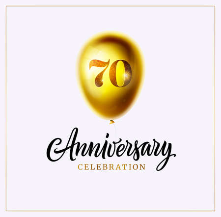 70th anniversary. 70 years birthday or jubilee. Gold balloon with seventy number and lettering text isolated on white. Vector illustration. Perfect for anniversary invitation, banner, card or poster