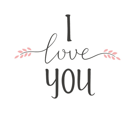 Vector I love You hand drawn lettering text. Inspirational quote I Love You text follow your heart romantic type. I love You have greeting sign message decoration.