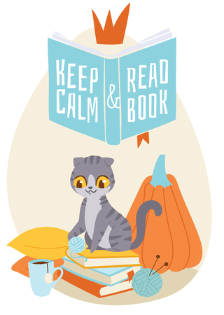 Cat sitting on pile of books with cup of tea and playing with ball of yarn surrounded by pillows. Vector illustration keep calm and read books for banner, brochure, poster.