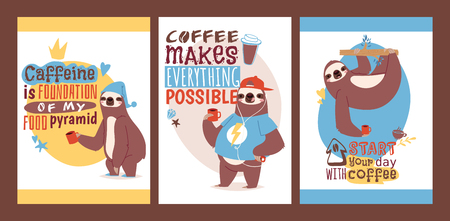 Sloth tasting cup of coffee set of animal cards. Enjoy the morning. Vector illustration, coffeine is foundation of my fod pyramid it makes everything possible. Start your day with coffee.