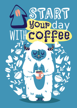 Monster yetti bigfoot with cup coffee banner vector illustration. Cartoon and funny yeti poster with text Start your day with coffee. Coffee beans and mugs around lovely animal.