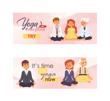Yoga meditation people of all ages and professions banners. Vector illustrations with pregnant woman, doctor, office workers and pensioners. Slogans Yoga for everyone and It is time for yoga.