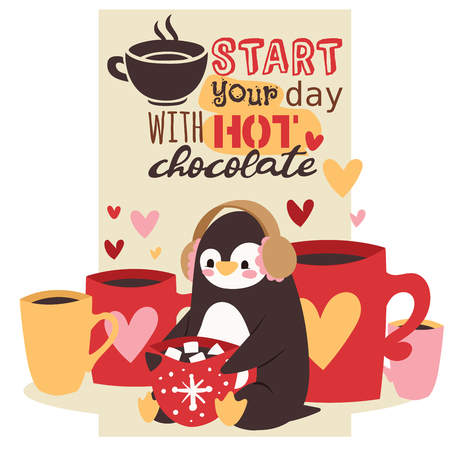 Cute winter cartoon penguin with mug of hot chocolate drink with marshmallows in ear muffs vector illustration. Start your day with hot chocolate concept poster. Cups with hearts on them.