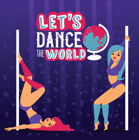 Pole dance school advertising poster with women in various positions vector illustration. Let s dance the world. Dancing classes for sexy women. Cartoon professional models. Illustration