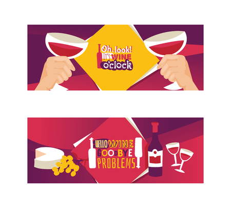 Wine lover banners vector illustration. Oh, look, it s wine o clock. Hello wine goodbye problems. Spending time together with friend or lover. Drinking glass of red wine with cheeseand grapes.