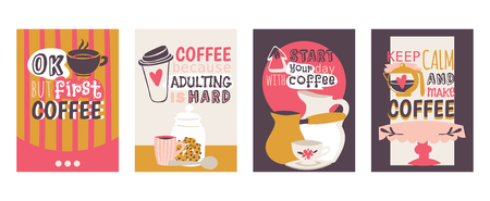 Coffee addiction set of cards vector illustration. Ok, but first coffee. Coffee because adulting is hard. Start your day with coffee. Keep calm and make coffee. Coffee table, pot, jar with cookies. Illustration