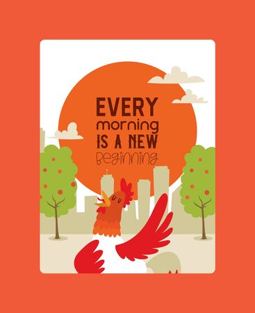 Every morning ia new beginning poster vector illustration. Rooster singing or performing song on country land background. Farm cock with bright plumage, poultry farming. Dawn.