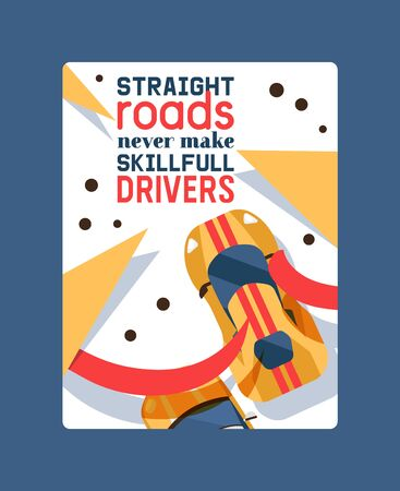 Stright roads never make skillfull drivers poster vector illustration. Vehicle, transport, transportation, transfer. Urban traffic concept, city transport services. Racing competition.