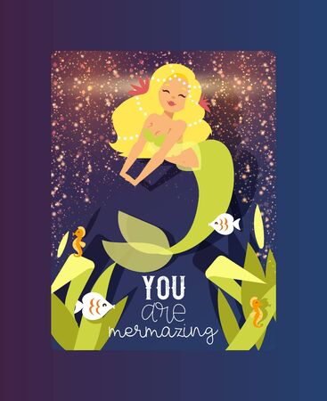 You are mermazing poster vector illustration. Cute mermaid and seaweed and plants. Summer mermaid girls with accessories. Underwater elements such as seahorse, fish. Glitter background.