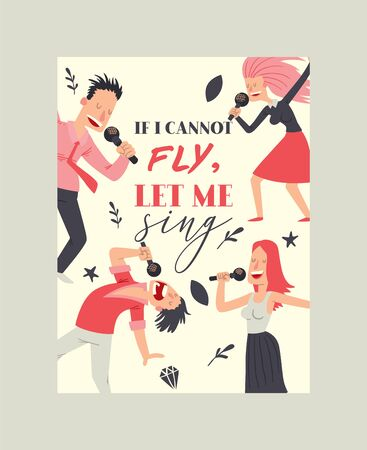 If I cannot fly, let me simg poster vector illustration. People singing and dancing in karaoke club. Cartoon women and men having fun, performing with microphone. Singer star. Happy people.