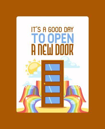 It s good day to open new door poster vector illustration. Door among rainbow, sun and clouds. New opportunity, follow desires, make wishes. Door in sky motivational card. Wooden door with glass. Illustration