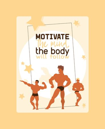 Motivate mind, body will follow poster vector illustration. Muscle bodybuilder men flexing his muscles. Fitness models, posing, bodybuilding. Sportsmen in gym. Strong people. Male showing his biceps.