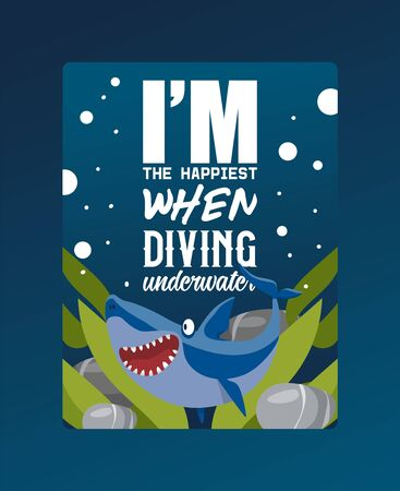 I am happiest when diving underwater poster vector illustration. Cartoon beautiful coral reef and shark in blue sea background. Underwater nature and marine wildlife. Seaweed and plants. Big mouth. Ilustração