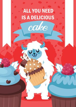 Yeti character eating cake poster illustration. All you need is delocious cake. Happy monster holding tasty chocolate cupcake and smiling.