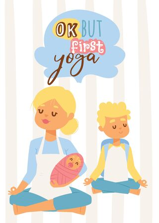 Young woman with baby and teenage son meditating and doing yoga, healthy motherhood concept for banners and posters. Text Ok, but first yoga. Stock Photo