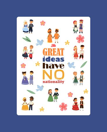 Children nationalities poster vector illustration. Kids characters in traditional costume national dress. International multicultural friendship. Great ideas have no nationality. 일러스트