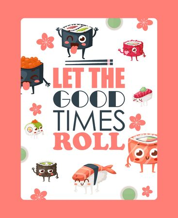 Funny sushi poster, vector illustration. Typography phrase let the good times roll. Asian restaurant menu cover, sushi delivery advertisement booklet, Japanese food