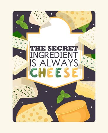Cheese poster, vector illustration. Typography text secret ingredient is always cheese. Slices of different kinds of cheese. Food store banner, culinary recipe book cover Фото со стока - 134147287