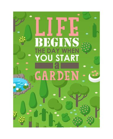 Garden motivational poster, vector illustration. Typographic phrase life begins the day when you start a garden. Greenery decorative elements lawn and trees, gardening inspiration. Book cover template Ilustrace