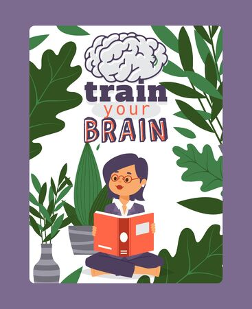 Book reading motivational quote train your brain vector lettering illustration with girl in glasses who reads among the plants. Education concept for library or school creative typography poster. Vettoriali