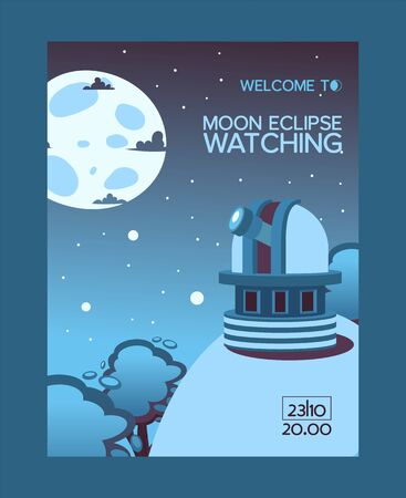 Moon eclipse watching, welcome flyer, observing station night sky, flat vector illustration. Monitoring station, mountain and forest location, clean weather, cloud. Design invitational banner. 向量圖像