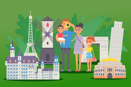 Flat happy people family traveling in europe, vector illustration. Parents with children near attractions, castle, Eiffel and Pisa Leaning Tower, mill. Man hold child in arms and takes photo.