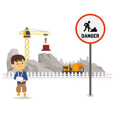 Danger under construction territory, vector illustration. Danger facility sign, carrying out construction. Boy character injured on territory with special equipment, broken arm in cast.