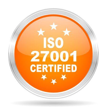 standard steel: iso 27001 orange silver metallic chrome web circle glossy icon