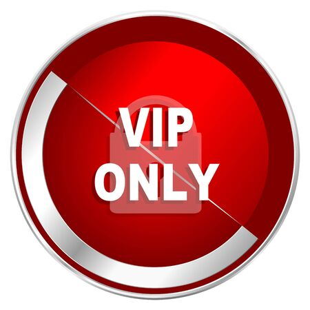 private party: Vip only red web icon. Metal shine silver chrome border round button isolated on white background. Circle modern design abstract sign for smartphone applications.
