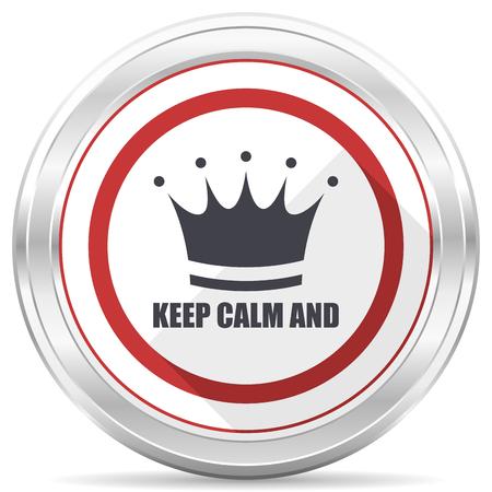 Keep calm and silver metallic chrome border round web icon on white background