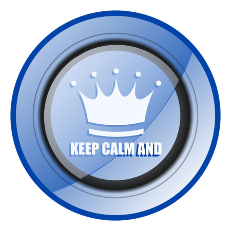 Keep calm and round blue glossy web design icon isolated on white background