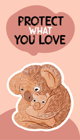 Stylized illustration   of a koala with a little  baby. Protect what you love typographic text. Ecology stickers with slogans. Warm orange background.