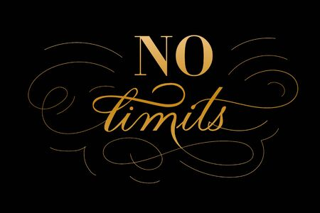 No limits hand drawn lettering phrase with florishes and swashes. Gradient golden letters on black background. Motivational qoute for invitation, poster, postcard, banner, social media advertising, stickers and cloth print.