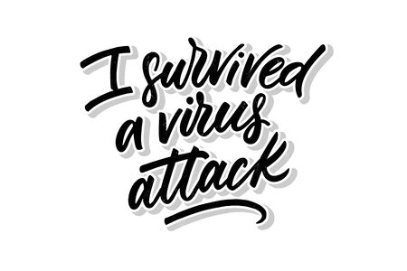I survived a virus atteck hand written brush letterng phrase. Inspirational quote. Black shadowed letters on white background. Vector design for postcards, posters, banners, cloth print and social media.. Self love and health concept. Ilustração