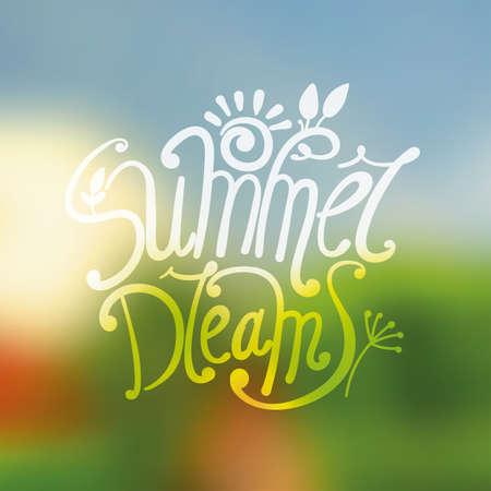herbal background: Design lettering Summer Dreams. Blurred herbal background, bright letters. Individual hand-drawn font. Illustration