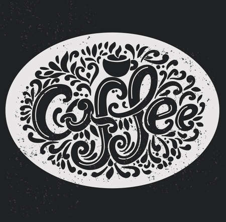 Coffee inscription. Hand drawing, an individual font, twisted letters. Lettering. Pattern Frame. The oval framing. Scratches. Vintage. Light background, black font