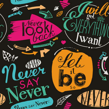 humility: Seamless pattern of the letterings  I will get everything I want,  Let it be,  Never say never,  Never look back.  Hand drawing inscriptions. Pink, blue, green, black