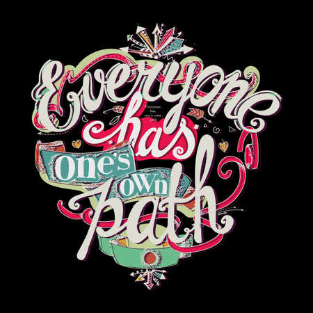 Lettering Everyone has ones own path. The color composition of the letters and design elements on a dark background.