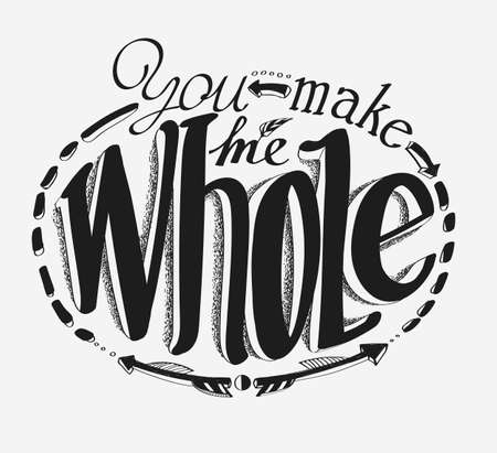 compatibility: Lettering You make me whole. Hand drawing.
