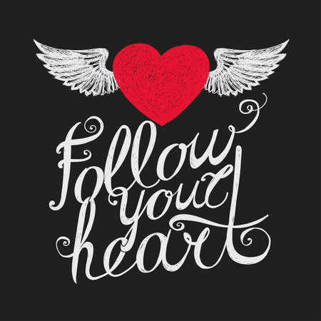 Lettering Follow your heart. Composition with inscription and red winged heart on a dark background. Hand drawing.