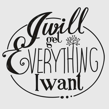 want: Lettering I will get everything I want