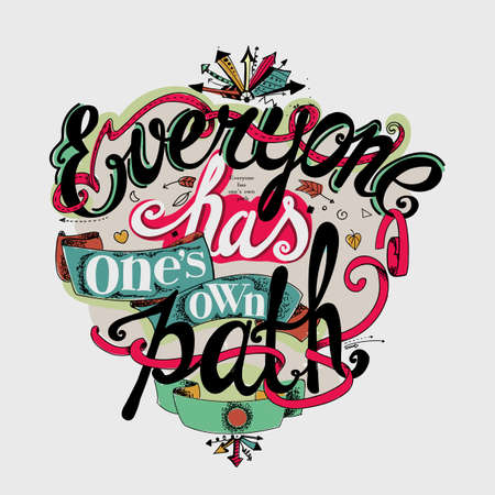 Lettering Everyone has ones own path. TThe color composition of the letters and design elements on a light background.
