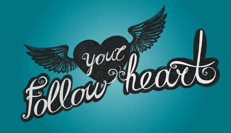 Lettering Follow your heart. The emblem of a winged heart and lettering. Blue background, black-and-white image.