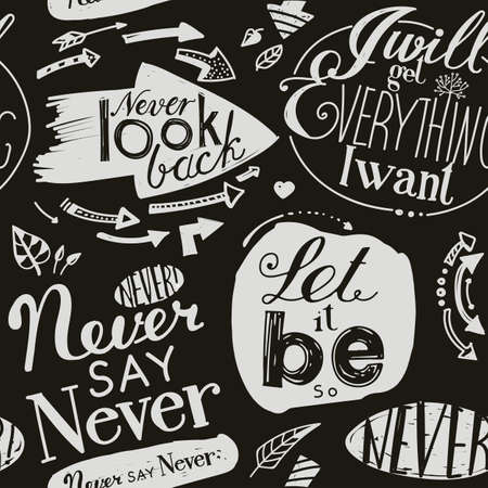 humility: Seamless pattern of the letterings  I will get everything I want,  Let it be,  Never say never,  Never look back.  Hand drawing inscriptions. Dark background, light pattern