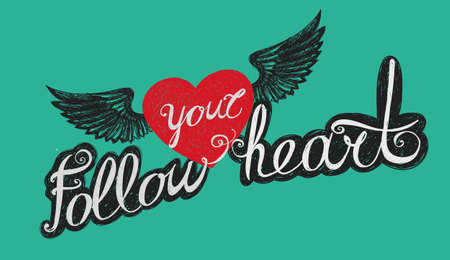 Lettering Follow your heart. Emblem with a winged heart. Hand drawing. Illustration