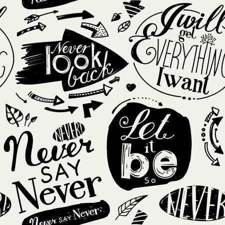 ambitions: Seamless pattern of the letterings  I will get everything I want,  Let it be,  Never say never,  Never look back.  Hand drawing inscriptions. Light background, dark pattern Illustration