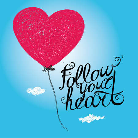 avocation: Lettering Follow your heart. Flying heart-balloon against the sky.