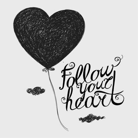 Lettering Follow your heart. Flying heart-balloon. Illustration