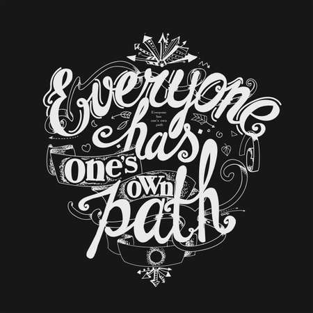 Lettering Everyone has ones own path. Composition with graphic elements on a dark background.